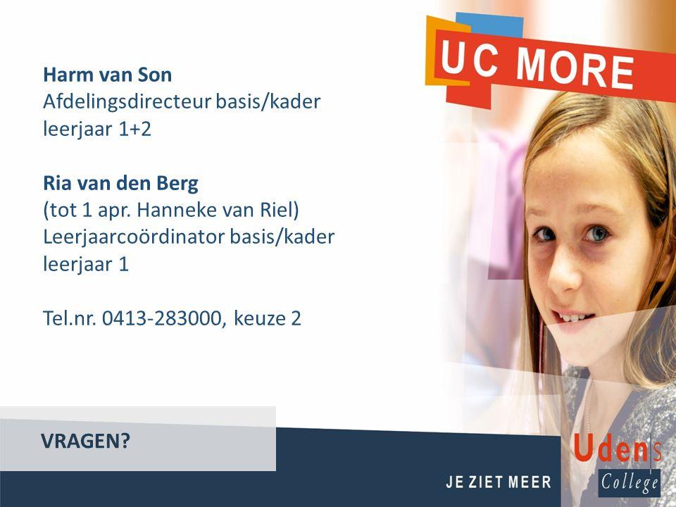 Harm van Son Afdelingsdirecteur basis/kader leerjaar 1+2. Ria van den Berg. (tot 1 apr. Hanneke van Riel)