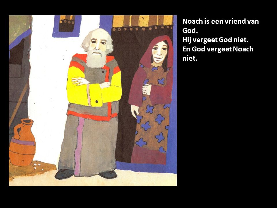 Noach is een vriend van God.