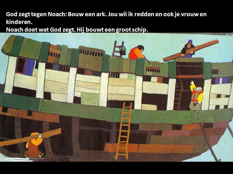 God zegt tegen Noach: Bouw een ark