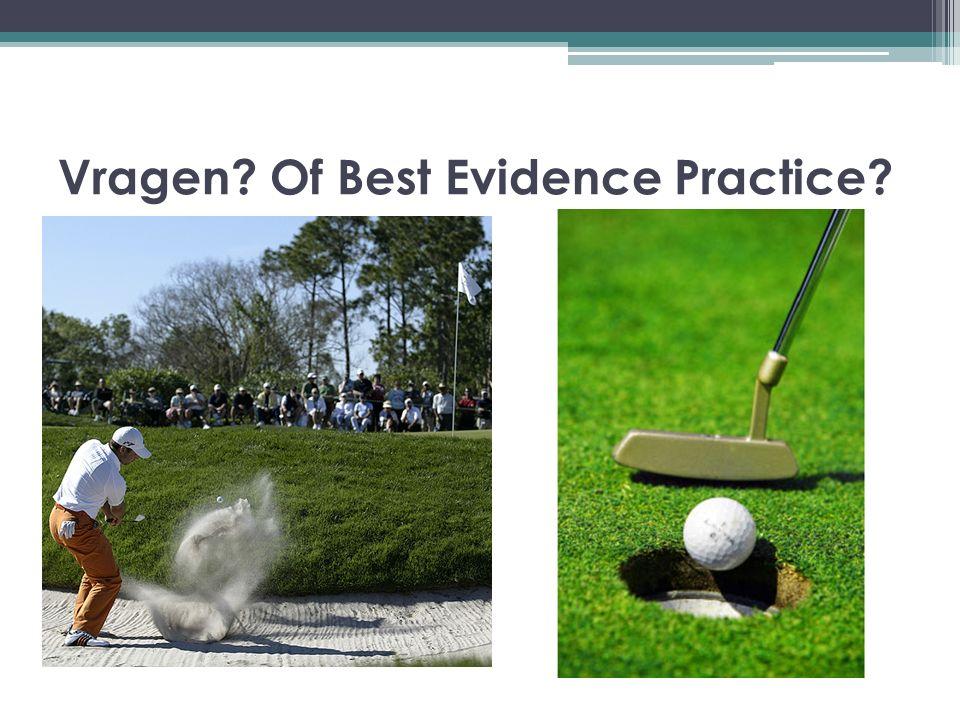 Vragen Of Best Evidence Practice
