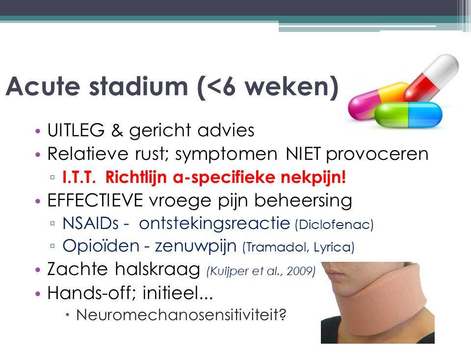Acute stadium (<6 weken)