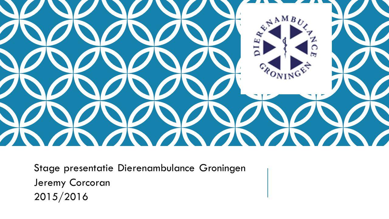 Stage presentatie Dierenambulance Groningen Jeremy Corcoran 2015/2016