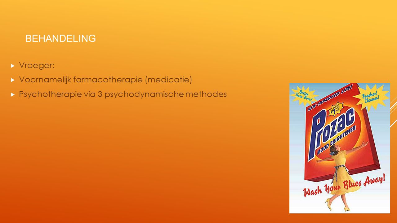 Behandeling Vroeger: Voornamelijk farmacotherapie (medicatie)