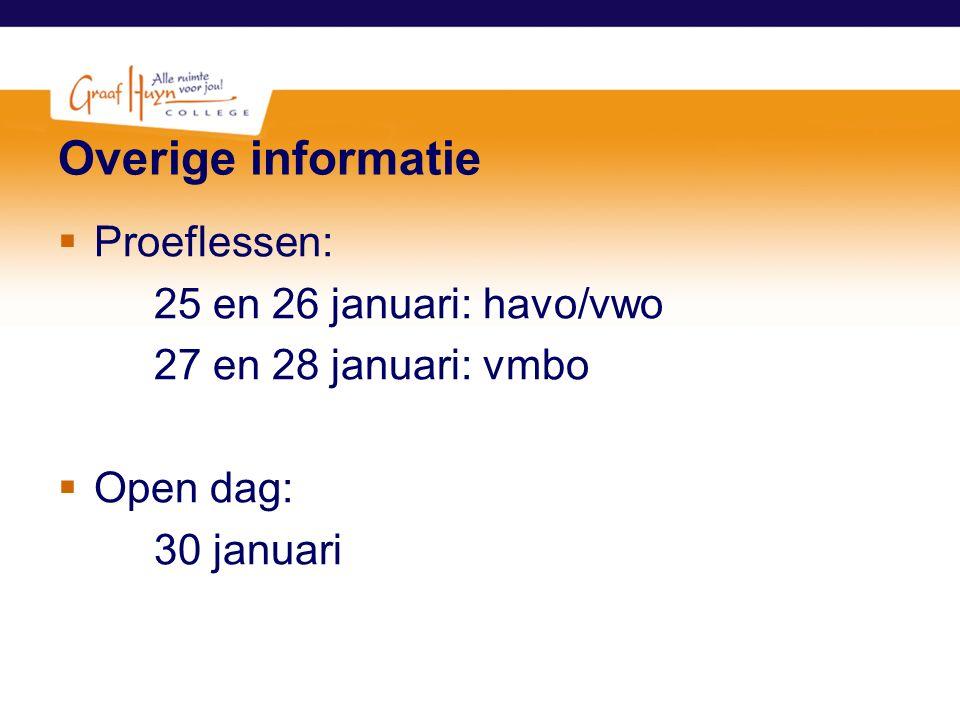 Overige informatie Proeflessen: 25 en 26 januari: havo/vwo