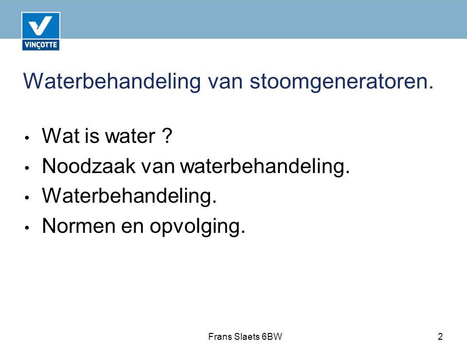 Waterbehandeling van stoomgeneratoren.