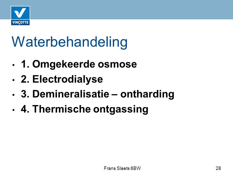 Waterbehandeling 1. Omgekeerde osmose 2. Electrodialyse