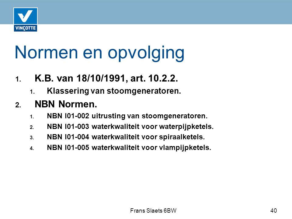 Normen en opvolging K.B. van 18/10/1991, art. 10.2.2. NBN Normen.