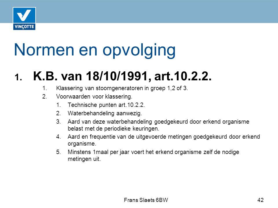 Normen en opvolging K.B. van 18/10/1991, art.10.2.2.