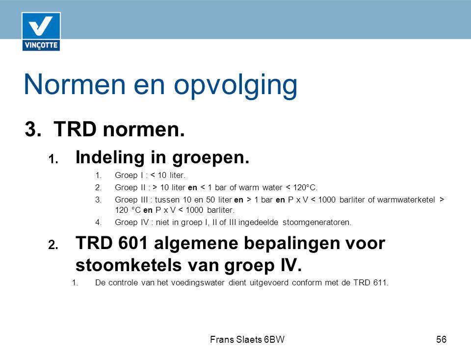 Normen en opvolging 3. TRD normen. Indeling in groepen.