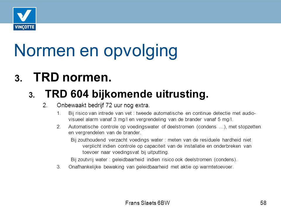 Normen en opvolging TRD normen. TRD 604 bijkomende uitrusting.