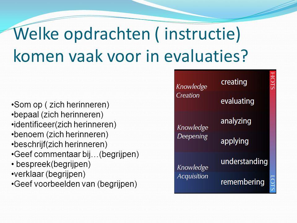 Welke opdrachten ( instructie) komen vaak voor in evaluaties