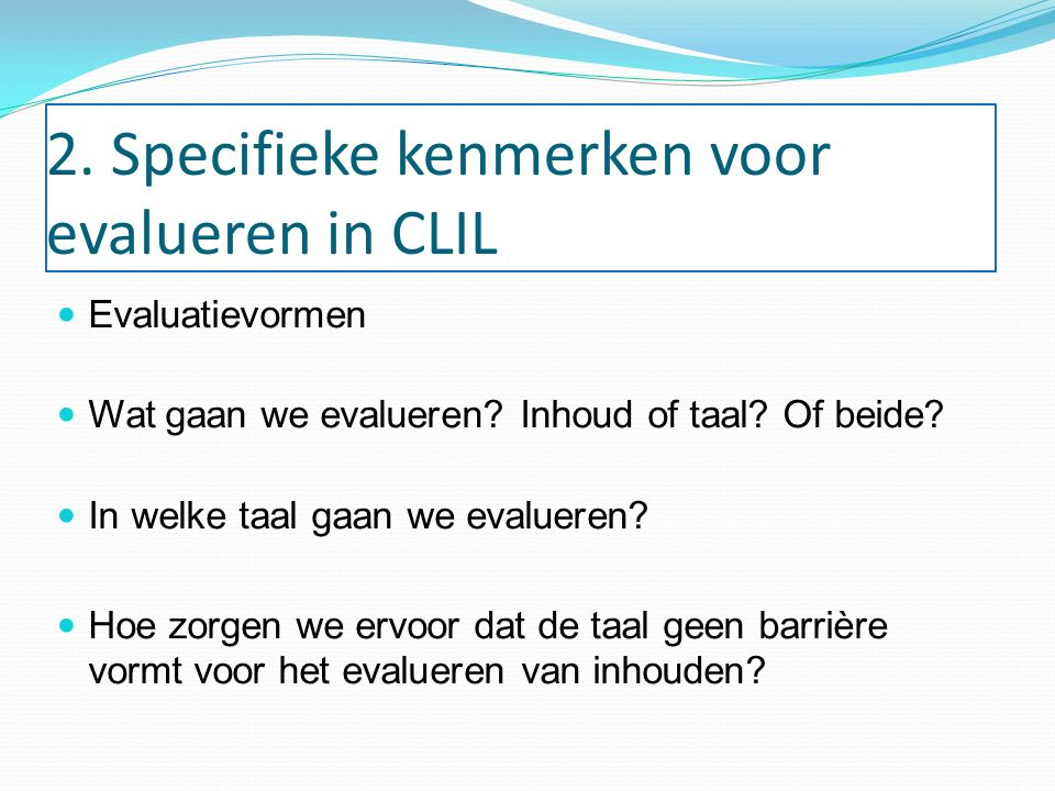 2. Specifieke kenmerken voor evalueren in CLIL
