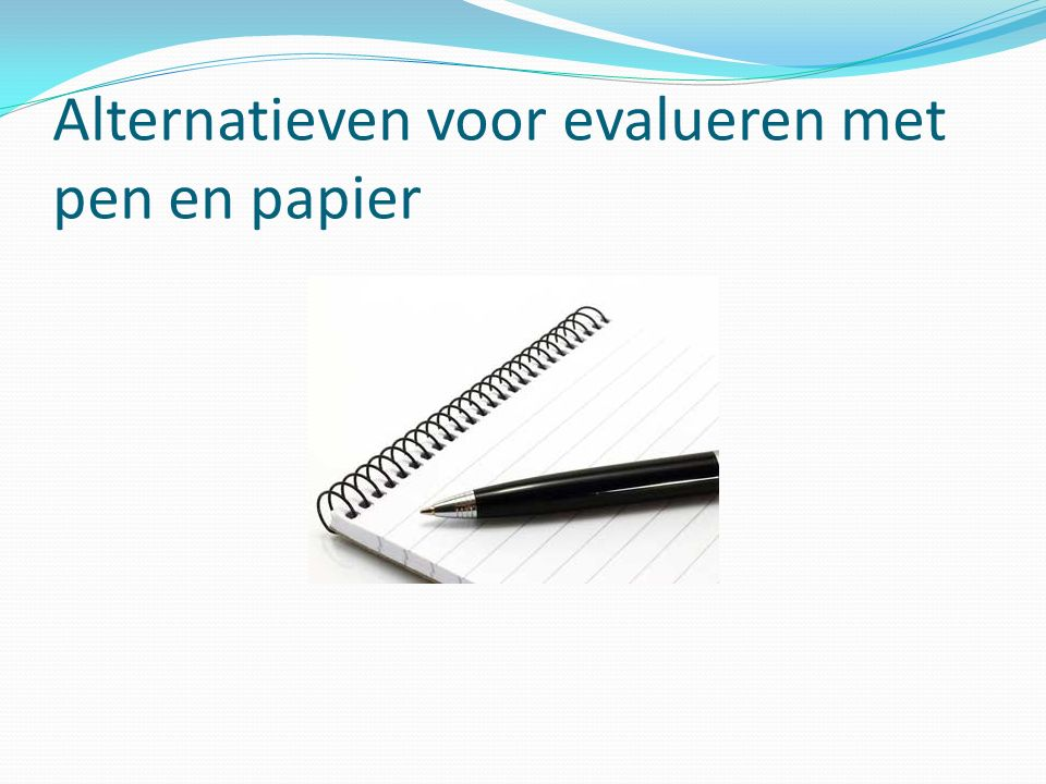 Alternatieven voor evalueren met pen en papier