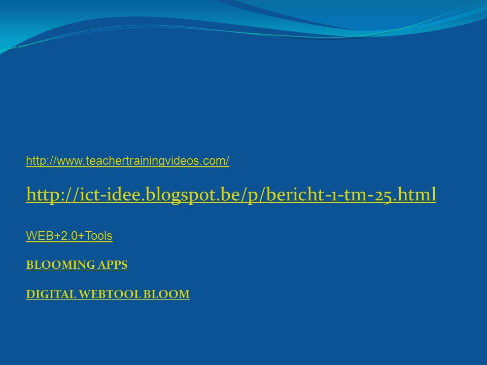 http://www.teachertrainingvideos.com/ http://ict-idee.blogspot.be/p/bericht-1-tm-25.html. WEB+2.0+Tools.