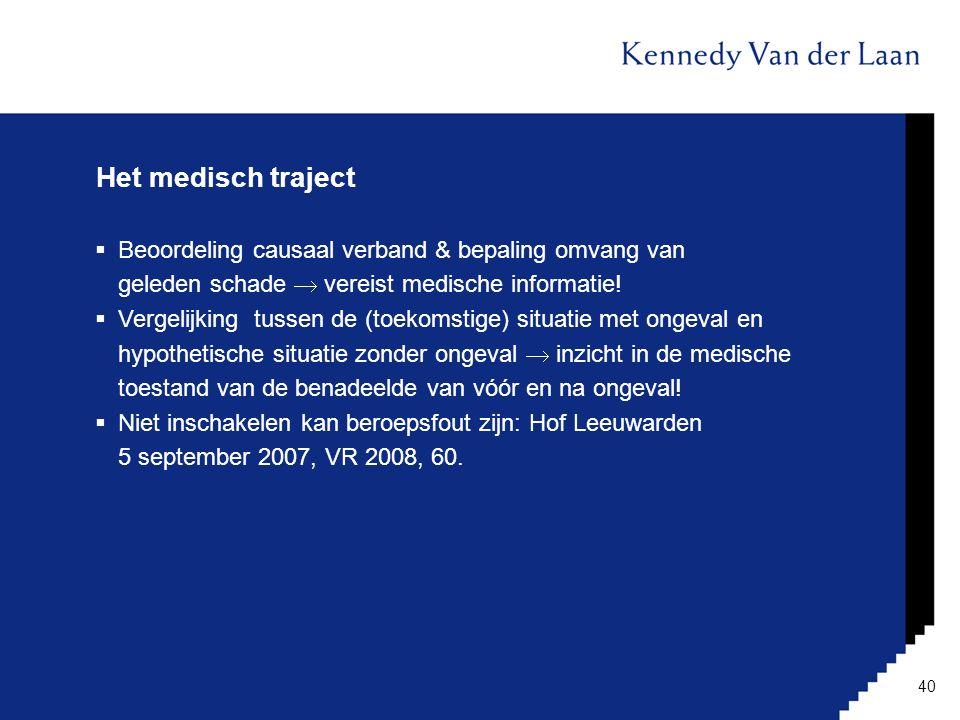 Het medisch traject Beoordeling causaal verband & bepaling omvang van