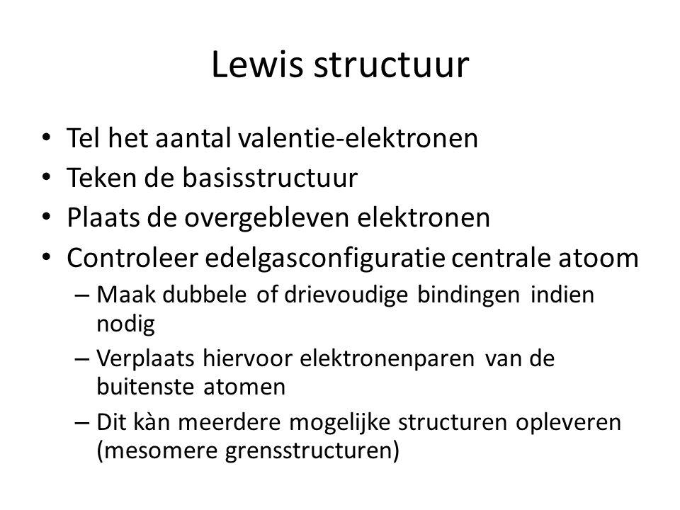 Lewis structuur Tel het aantal valentie-elektronen