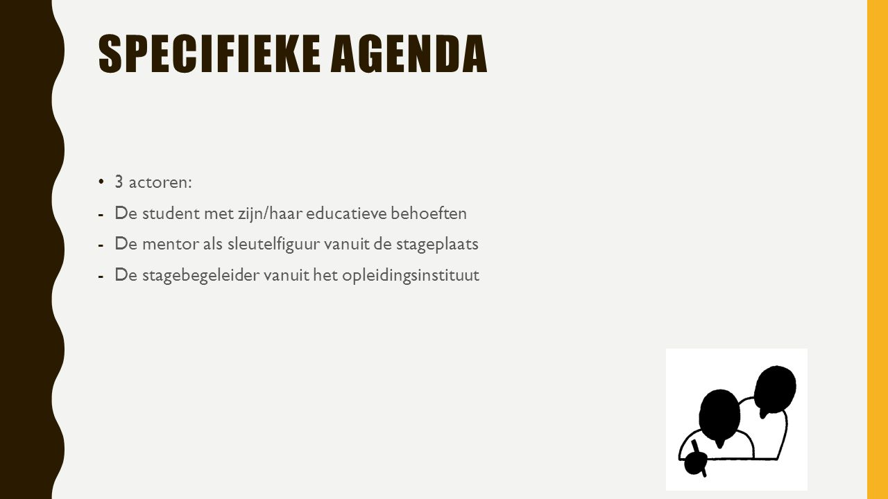 Specifieke agenda 3 actoren: