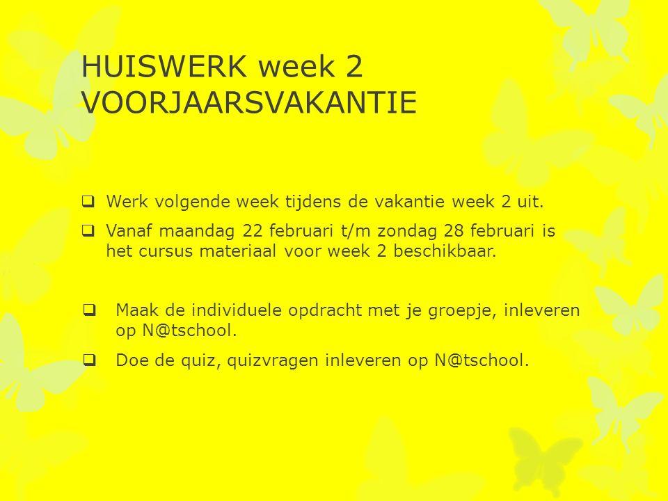 HUISWERK week 2 VOORJAARSVAKANTIE