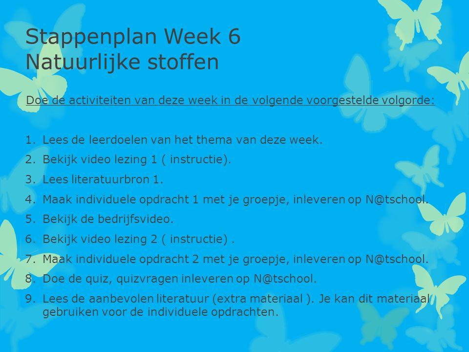 Stappenplan Week 6 Natuurlijke stoffen