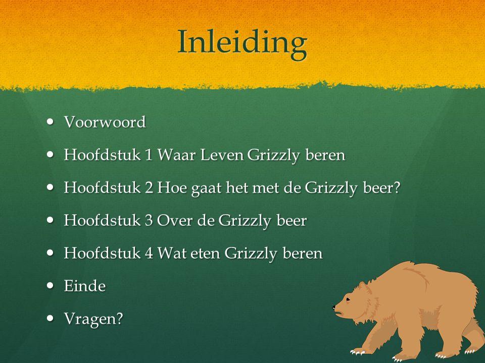 Inleiding Voorwoord Hoofdstuk 1 Waar Leven Grizzly beren