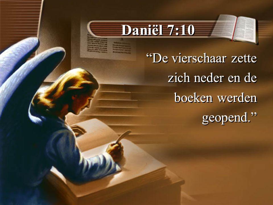 Daniël 7:10 De vierschaar zette zich neder en de boeken werden