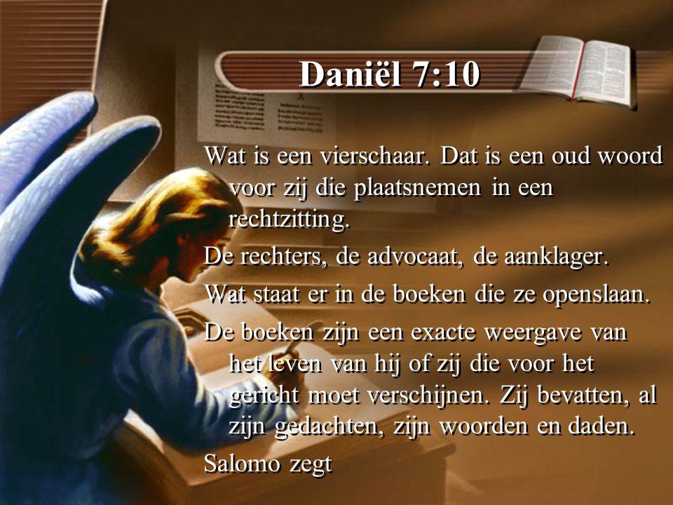 Daniël 7:10 Wat is een vierschaar. Dat is een oud woord voor zij die plaatsnemen in een rechtzitting.