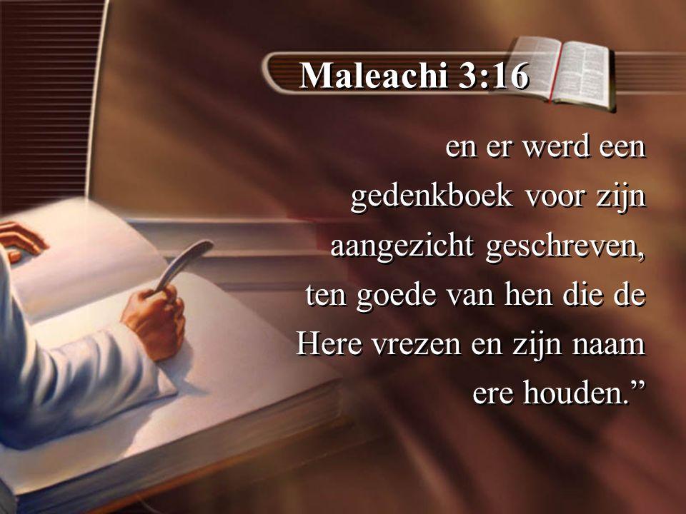 Maleachi 3:16 en er werd een gedenkboek voor zijn