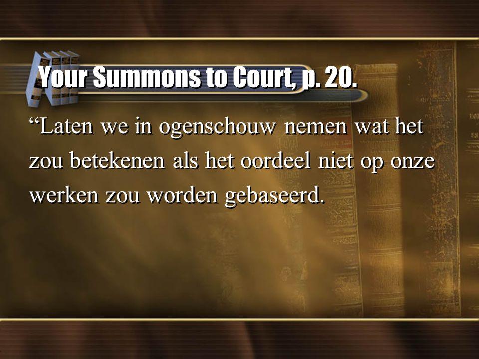 Your Summons to Court, p. 20. Laten we in ogenschouw nemen wat het