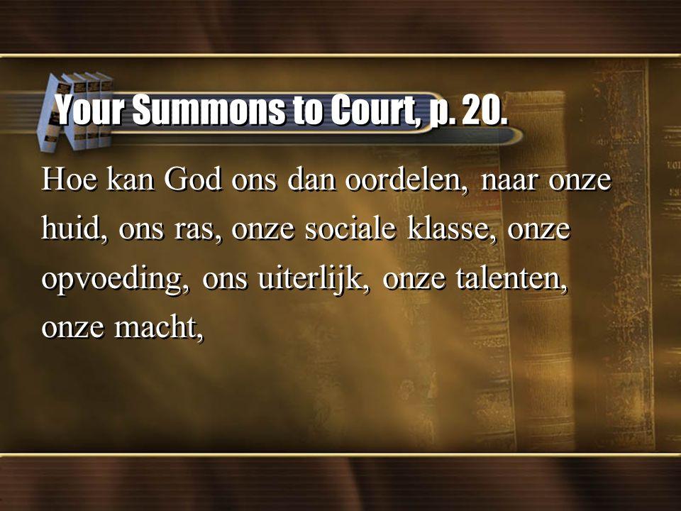 Your Summons to Court, p. 20. Hoe kan God ons dan oordelen, naar onze