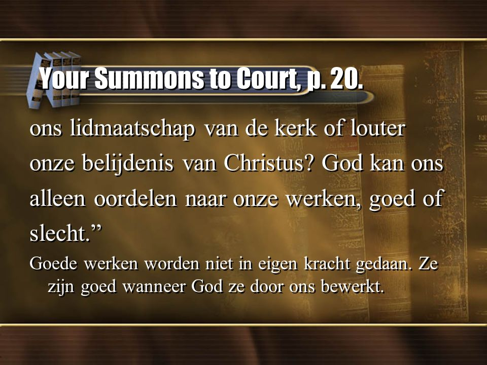 Your Summons to Court, p. 20. ons lidmaatschap van de kerk of louter