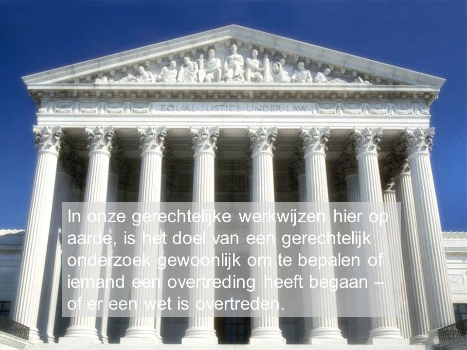 In onze gerechtelijke werkwijzen hier op aarde, is het doel van een gerechtelijk onderzoek gewoonlijk om te bepalen of iemand een overtreding heeft begaan – of er een wet is overtreden.