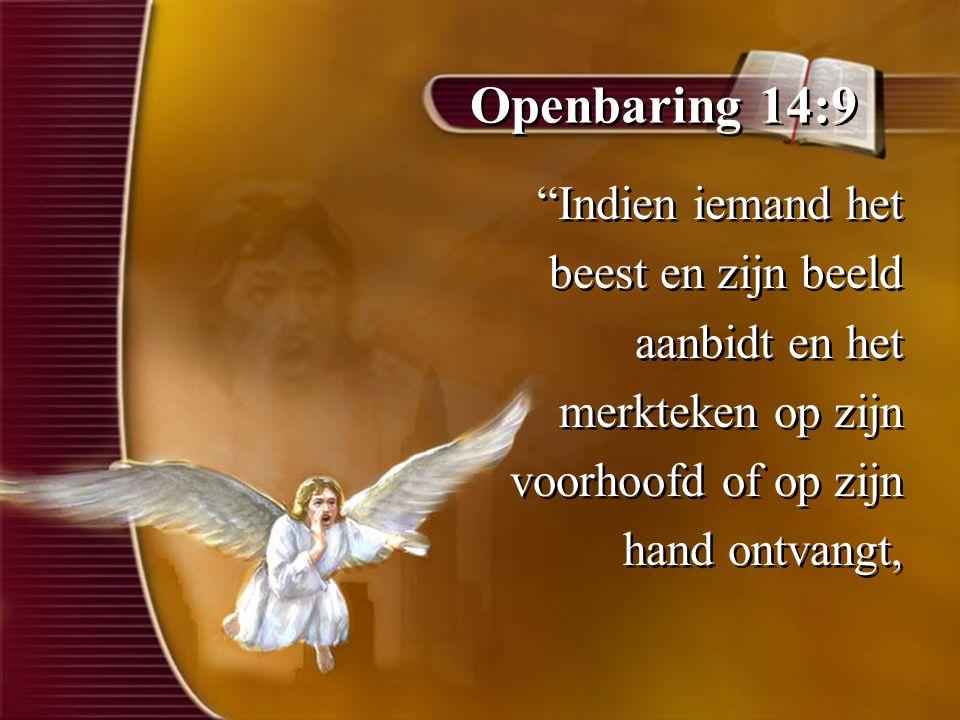 Openbaring 14:9 Indien iemand het beest en zijn beeld aanbidt en het