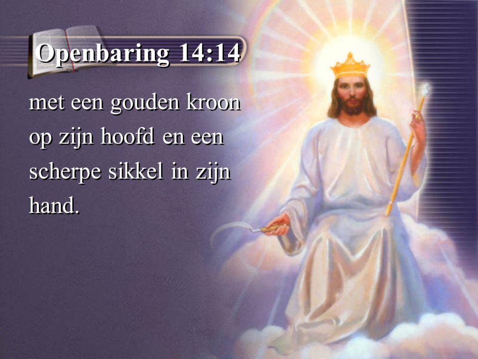 Openbaring 14:14 met een gouden kroon op zijn hoofd en een