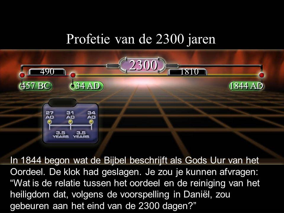 Profetie van de 2300 jaren 2300 490 1810 457 BC 34 AD 1844 AD