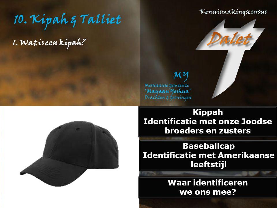 10. Kipah & Talliet 1. Wat is een kipah Kippah
