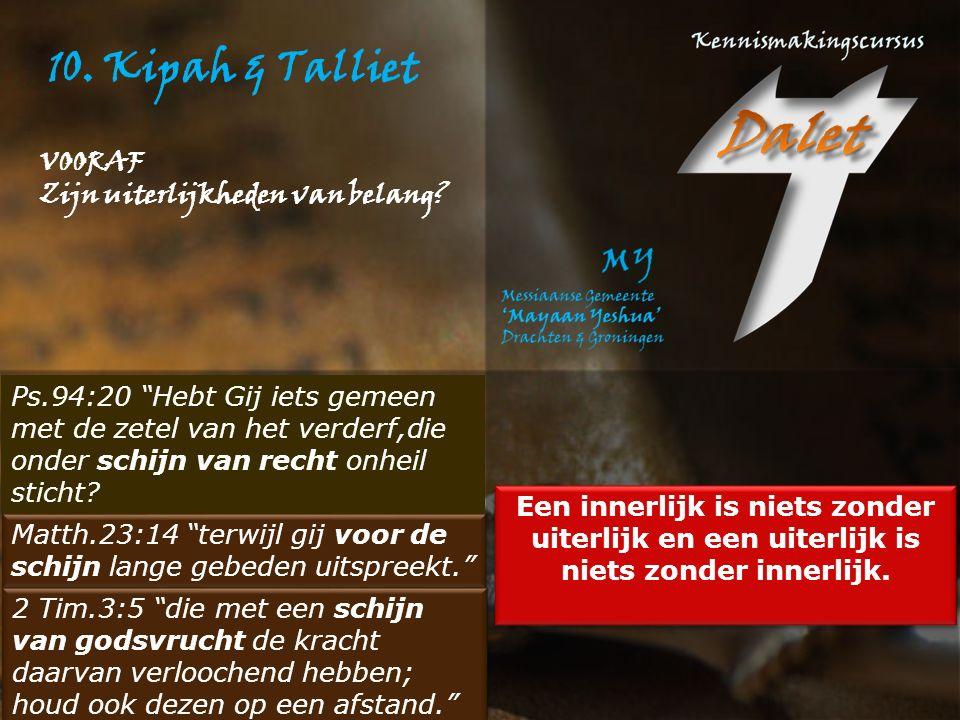 10. Kipah & Talliet VOORAF Zijn uiterlijkheden van belang