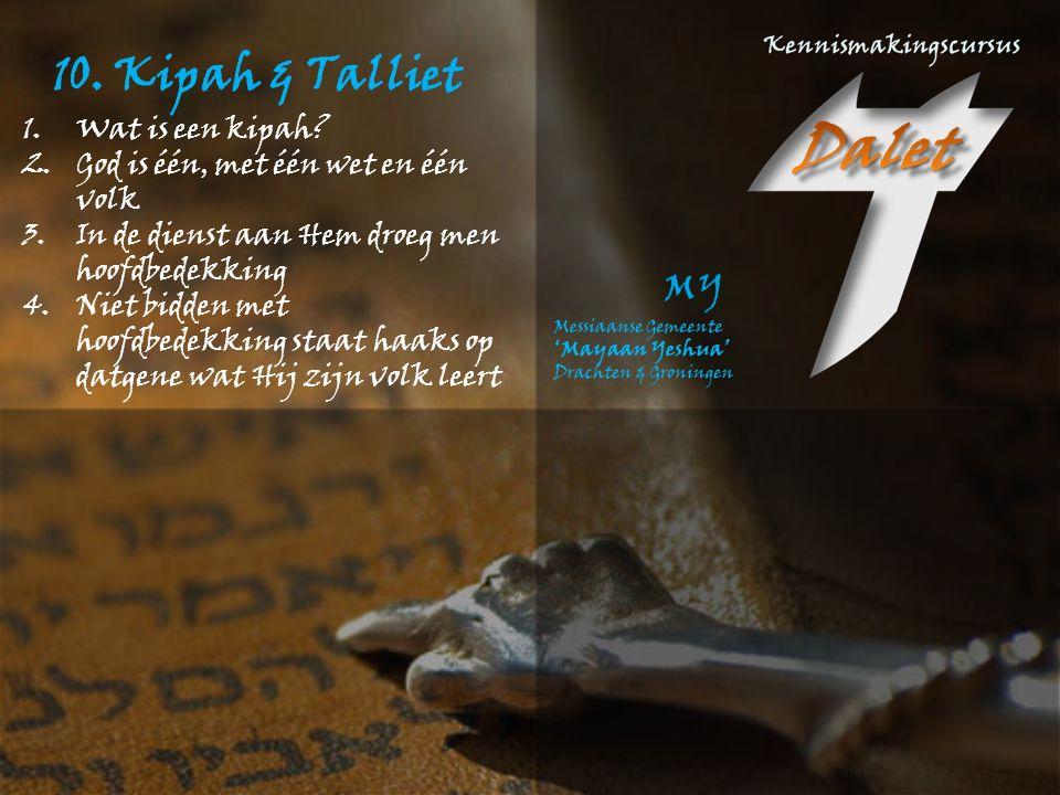 10. Kipah & Talliet Wat is een kipah