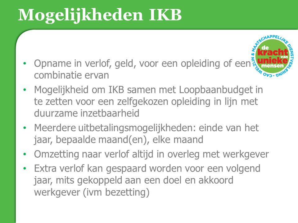 Mogelijkheden IKB 18-06-15. Opname in verlof, geld, voor een opleiding of een combinatie ervan.