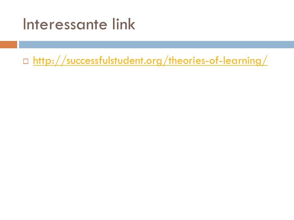 Interessante link http://successfulstudent.org/theories-of-learning/