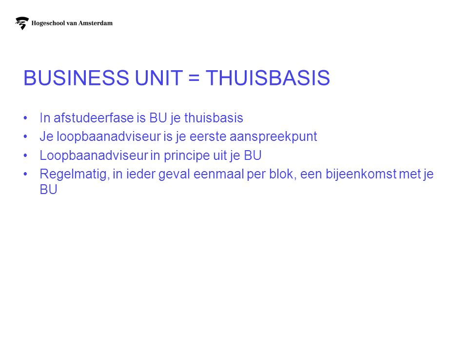Business Unit = thuisbasis