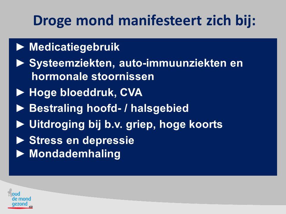 Droge mond manifesteert zich bij: