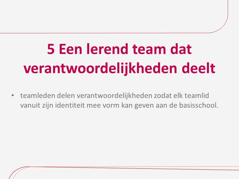 5 Een lerend team dat verantwoordelijkheden deelt