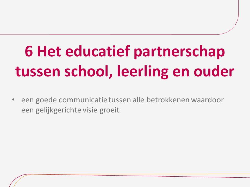 6 Het educatief partnerschap tussen school, leerling en ouder