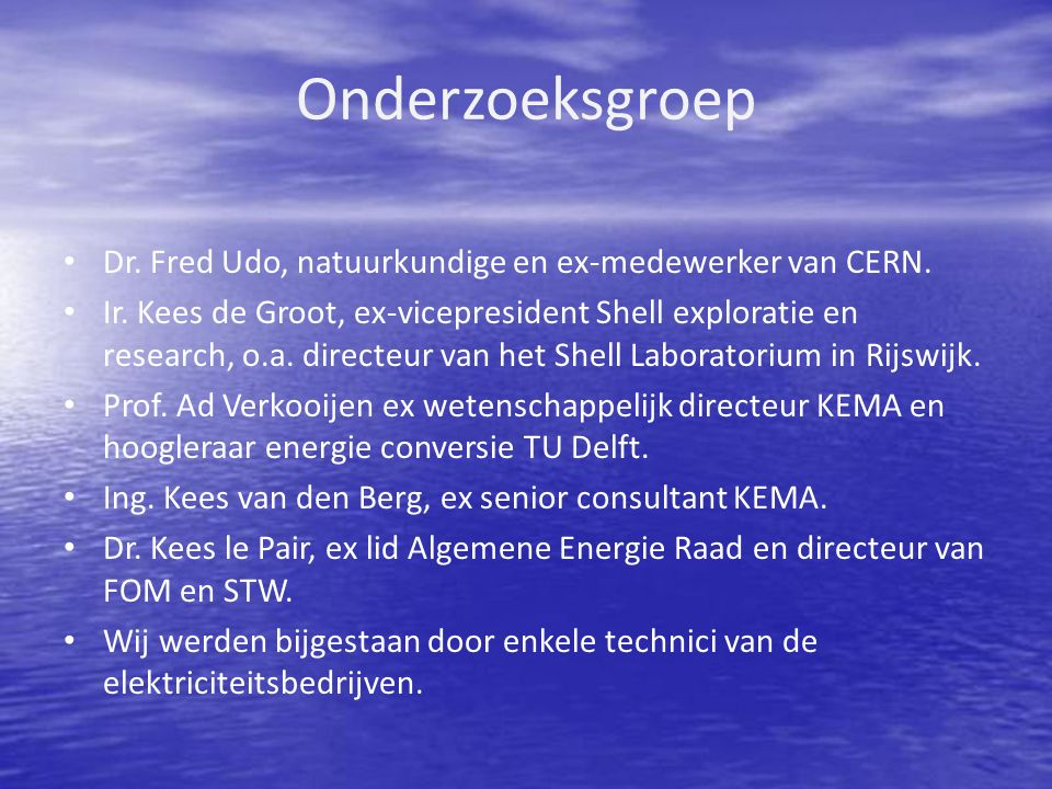 Onderzoeksgroep Dr. Fred Udo, natuurkundige en ex-medewerker van CERN.