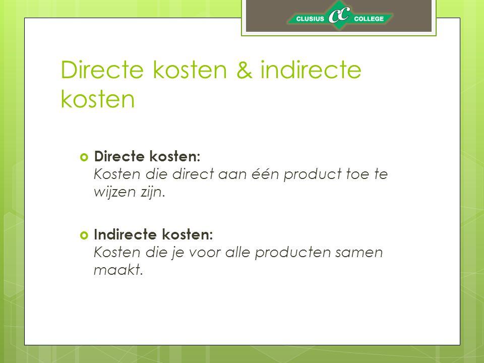 Directe kosten & indirecte kosten