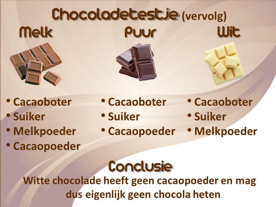 Chocoladetestje (vervolg)
