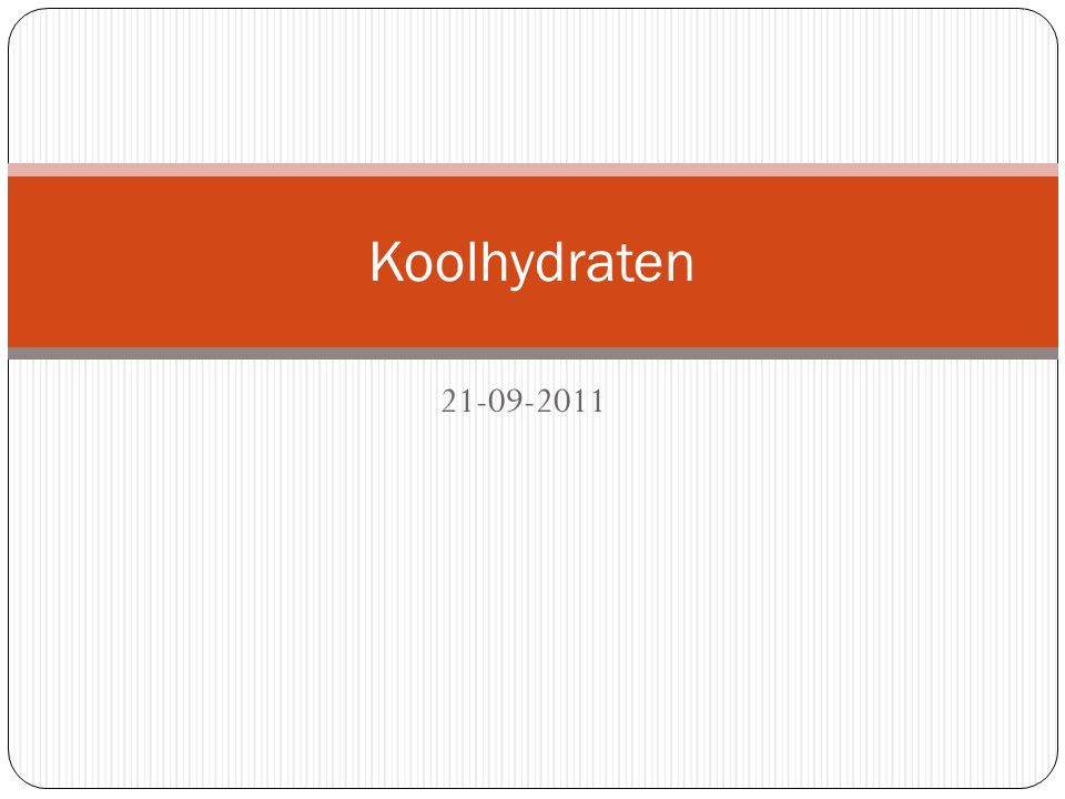 Koolhydraten 21-09-2011