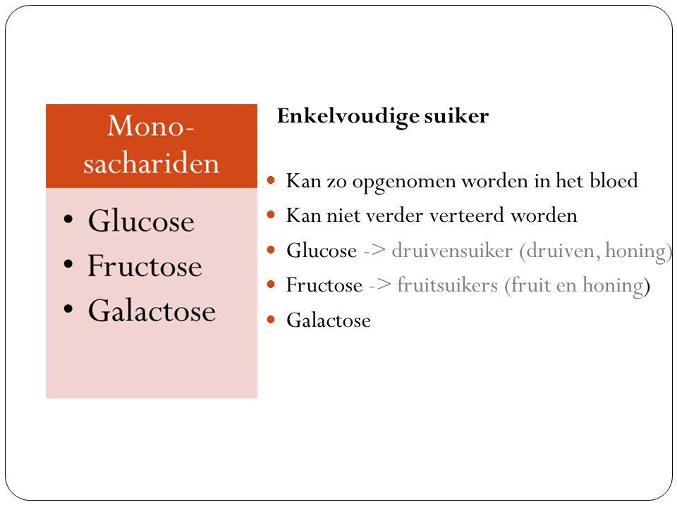 Enkelvoudige suiker Kan zo opgenomen worden in het bloed. Kan niet verder verteerd worden. Glucose -> druivensuiker (druiven, honing)