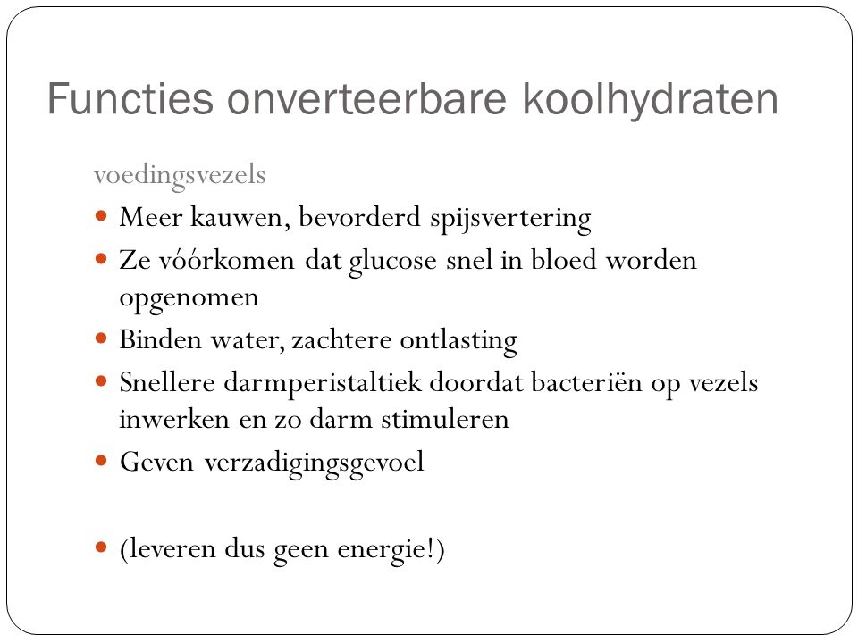 Functies onverteerbare koolhydraten