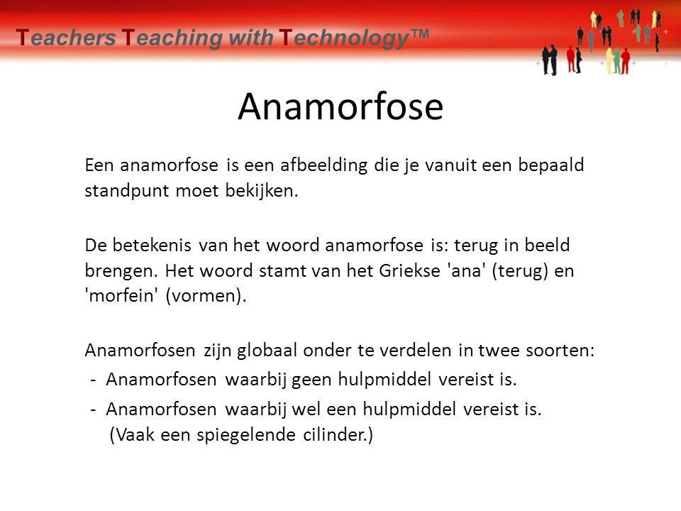 Anamorfose Teachers Teaching with Technology™